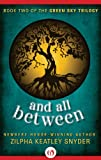 img - for And All Between (The Green Sky Trilogy, 2) book / textbook / text book