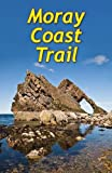 Sandra Bardwell The Moray Coast Trail: With Dava and Moray Ways (Rucksack Readers)