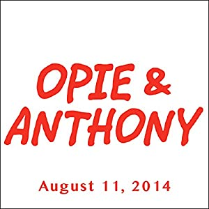 Opie & Anthony, Colin Quinn, August 11, 2014 Radio/TV Program