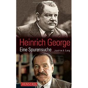 Heinrich George: Eine Spurensuche. Buch zur Filmdokumentation mit Götz George