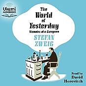 The World of Yesterday: Memoirs of a European   [Stefan Zweig, Anthea Bell - translator]