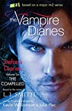 Stefan's Diaries: 6: The Compelled (The Vampire Diaries: Stefan's Diaries)