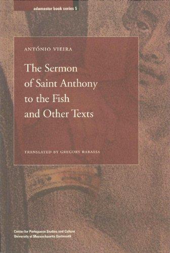 The Sermon of Saint Anthony to the Fish and Other Texts (Adamastor Series), Antonio Vieira