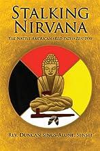 Stalking Nirvana The Native American Red Path Zen Way