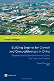 Building Engines for Growth and Competitiveness in China: Experience with Special Economic Zones and Industrial Clusters (Directions in Development)
