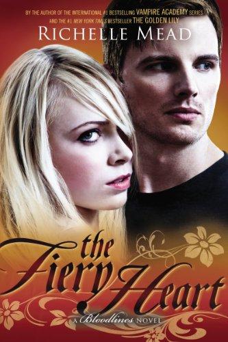 The Fiery Heart: A Bloodlines Novel by Richelle Mead