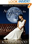Accepting the Moon: Prequel (Moonrisi...