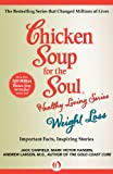 img - for Chicken Soup for the Soul Healthy Living Series: Weight Loss: Important Facts, Inspiring Stories book / textbook / text book