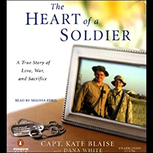 The Heart of a Soldier: A True Story of Love, War, and Sacrifice