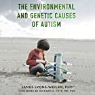 The Environmental and Genetic Causes of Autism Hörbuch von James Lyons-Weiler, Richard E. Frye - foreword Gesprochen von: Wyntner Woody