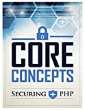 Securing PHP: Core Concepts (English Edition)