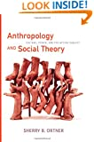 Anthropology and Social Theory: Culture, Power, and the Acting Subject (a John Hope Franklin Center Book)
