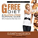 The G-Free Diet: A Gluten-Free Survival Guide (       UNABRIDGED) by Elisabeth Hasselbeck Narrated by Cassandra Campbell