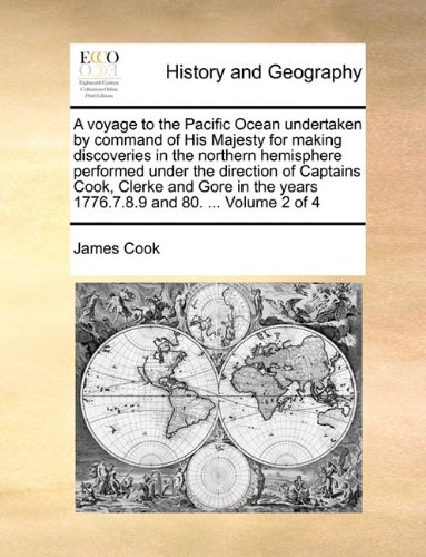 A voyage to the Pacific Ocean undertaken by command of His Majesty for making discoveries in the northern hemisphere performed under the direction of ... years 1776.7.8.9 and 80. ...  Volume 2 of 4