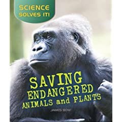Saving Endangered Plants and Animals (Science Solves It)