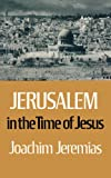 Jerusalem in the Time of Jesus (0800611365) by Jeremias, Joachim