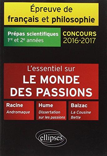 L'Essentiel sur le Monde des Passions Épreuve de Français Philosophie Prépas Scientifiques Concours 2016-2017