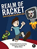 Realm of Racket: Learn to Program, One Game at a Time! (1593274912) by Felleisen, Matthias