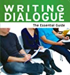 Writing Dialogue: The Essential Guide...