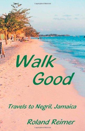 Walk Good: Travels to Negril, Jamaica