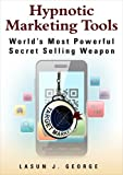 img - for Hypnotic Marketing Tools: Discover The 12 Secret Tools That Deliver Crazy 3000% ROI. book / textbook / text book