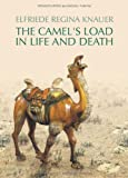 The Camel's Load in Life and Death: Iconography and Ideology of Chinese Pottery Figurines from Han to Tang and Their Relevance to Trade Along the Silk Routes (Akanthus Crescens, Vol. 4)
