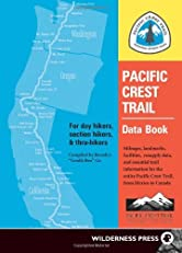 Pacific Crest Trail Data Book: Mileages, Landmarks, Facilities, Resupply Data, and Essential Trail Information for the Entire Pacific Crest Trail, from Mexico to Canada