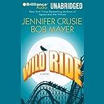 Wild Ride | Jennifer Crusie,Bob Mayer