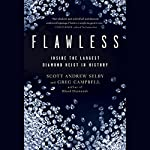 Flawless: Inside the Largest Diamond Heist in History | Scott Selby,Greg Campbell