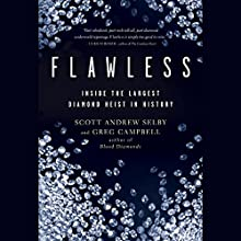 Flawless: Inside the Largest Diamond Heist in History Audiobook by Scott Selby, Greg Campbell Narrated by Don Hagen