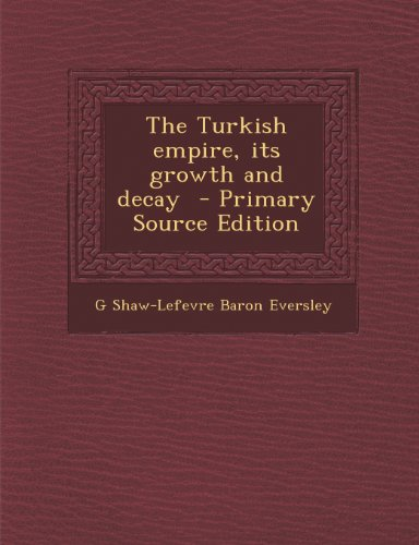 Large book cover: The Turkish Empire: Its Growth and Decay