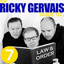 The Ricky Gervais Guide to...LAW AND ORDER (       UNABRIDGED) by Ricky Gervais, Steve Merchant & Karl Pilkington Narrated by Ricky Gervais, Steve Merchant & Karl Pilkington