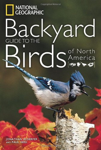 National Geographic Backyard Guide to the Birds of North America (National Geographic Backyard Guides) Picture