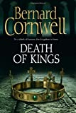 Death of Kings (The Warrior Chronicles, Book 6) Bernard Cornwell