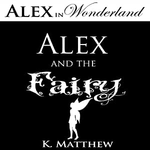 Alex and the Fairy Audiobook