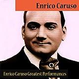 Enrico Caruso Greatest Performances