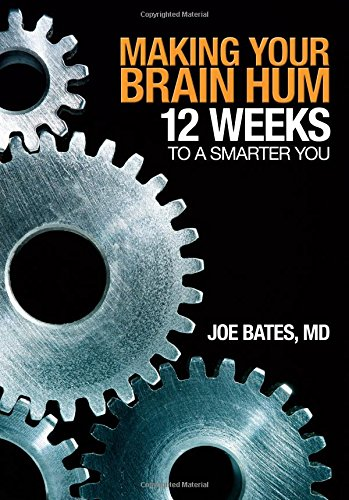 Making Your Brain Hum: 12 Weeks to a Smarter You