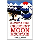The Wizard of Crescent Moon Mountain: Elven Resurrectionby Oldman Brook