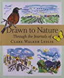 img - for Drawn to Nature: Through the Journals of Clare Walker Leslie [Paperback] [2005] (Author) Clare Walker Leslie book / textbook / text book
