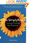 The SimplyRaw Living Foods Detox Manual