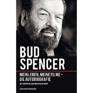 Bud Spencer: Mein Leben, meine Filme - Die Autobiografie
