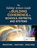 img - for The Taking Action Guide to Building Coherence in Schools, Districts, and Systems book / textbook / text book