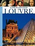 echange, troc Geneviève Bresc-Bautier, Henri Loyrette, Annie Caubet, Francis Richard, Collectif - Le guide des chefs-d'oeuvre du Louvre