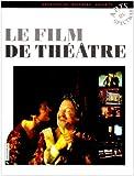 echange, troc Béatrice Picon-Vallin - Le Film de théâtre