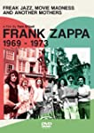 Frank Zappa - Freak Jazz, Movie Madne...