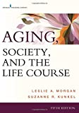 img - for Aging, Society, and the Life Course, Fifth Edition book / textbook / text book