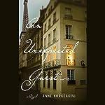 An Unexpected Guest: A Novel | Anne Korkeakivi
