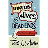 Diners, Dives & Dead Ends (A Rose Strickland Mystery Book 1) ~ Terri L. Austin
