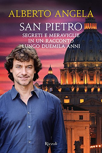 San Pietro Segreti e meraviglie in un racconto lungo duemila anni Di tutto di più PDF