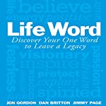 Life Word: Discover Your One Word to Leave a Legacy | Jon Gordon,Dan Britton,Jimmy Page